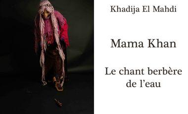 Visuel du projet Mama Khan, le chant berbère de l'eau.