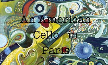 Project visual An American Cello in Paris