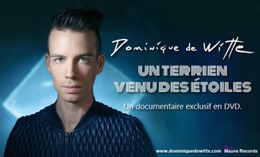 "Project visual DOMINIQUE DE WITTE - ""Un terrien venu des étoiles"" : Documentaire exclusif en DVD"