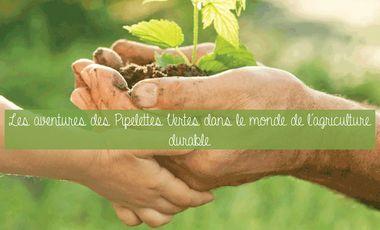 Visueel van project Les aventures des Pipelettes Vertes dans le monde de l'agriculture durable!