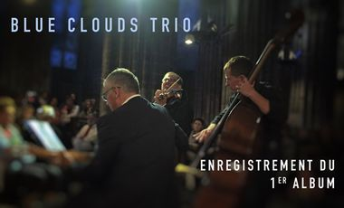 Project visual Blue Clouds Trio - Enregistrement du 1er album