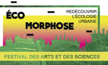 Project visual Festival Éco Morphose - L'Art et la Science pour l'écologie urbaine