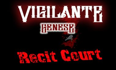 Project visual VIGILANTE - La Genèse - Récit court