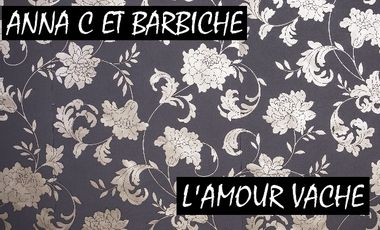 Project visual L' Amour Vache par Anna C et Barbiche