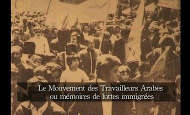 Visuel du projet Le Mouvement des Travailleurs Arabes ou mémoires de luttes immigrées