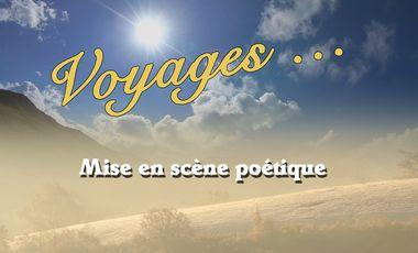 Visuel du projet VOYAGES... mise en scène poétique