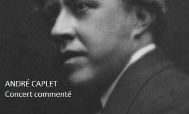 Visuel du projet André Caplet - Concert commenté