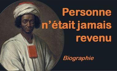 Project visual Biographie d'un esclave qui a fait le voyage du retour.