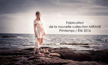 Project visual Fabrication de la Nouvelle Collection Mirane Printemps / Eté 2016