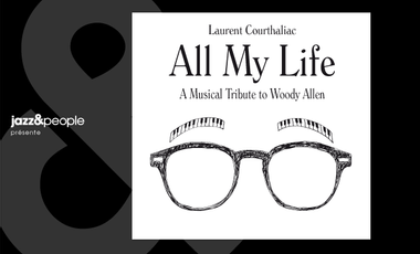 """Visuel du projet Laurent Courthaliac """"All My Life, A Musical Tribute to Woody Allen"""""""