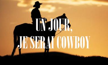 Visueel van project Un jour, je serai Cowboy - Le film
