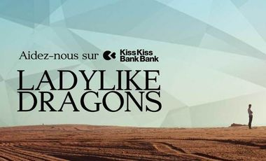 Project visual LADYLIKE DRAGONS - Création du spectacle