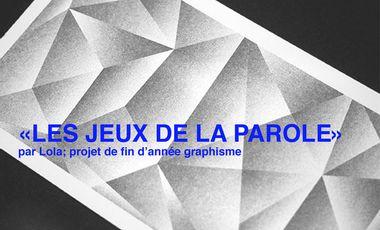 Project visual LES JEUX DE LA PAROLE ; projet de fin d'année graphisme