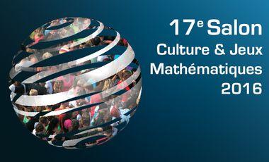 Visuel du projet Salon Culture & Jeux Mathématiques 2016