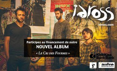 Visuel du projet Le Cri des Fourmis // 3 ème Album de iAROSS