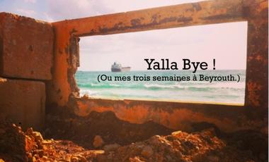 Visuel du projet Yalla Bye ! (Ou mes trois semaines à Beyrouth.)