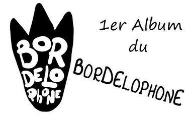 Visuel du projet 1er album du Bordelophone