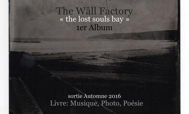 "Visuel du projet 1er Album ""The Lost Souls Bay"" THE WÂLL FACTORY"
