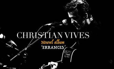 Visueel van project CHRISTIAN VIVES 'Errances' - Nouvel album