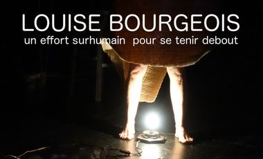 Project visual Louise Bourgeois, un effort surhumain pour se tenir debout