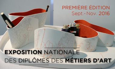 Visueel van project EXPOSITION NATIONALE DES DIPLÔMES DES MÉTIERS D'ART