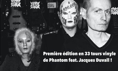Visuel du projet Soutenez la première édition en 33 tours vinyle de Phantom feat. Jacques Duvall !