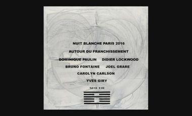 """Project visual """"AUTOUR DU FRANCHISSEMENT"""" NUIT BLANCHE PARIS 2016"""