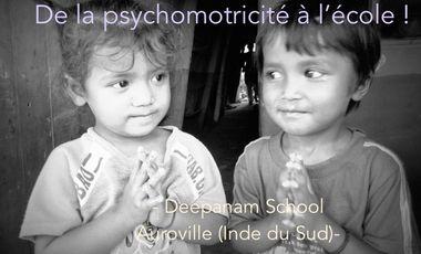 Project visual De la psychomotricité à l'école ! - Deepanam School - Auroville (Inde) -
