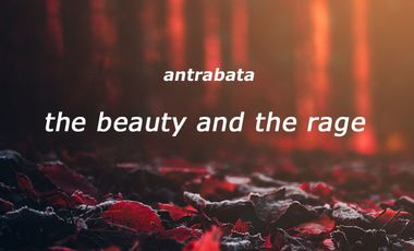Project visual The Beauty and the Rage - Nouvel album d'Antrabata