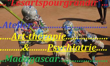 """Visueel van project ATELIER """"Lesartspourgrandir"""" ART-THÉRAPIE & PSYCHIATRIE à Madagascar."""