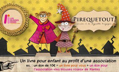 """Visueel van project """"PIREQUETOUT"""", Le livre au profit d'une association """"LES BLOUSES ROSES"""" de Nantes"""