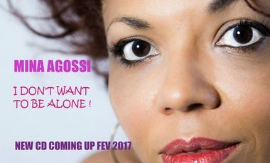 """Visuel du projet MINA AGOSSI  """"I DON'T WANT TO BE ALONE"""" NEW CD coming up fev 2017 ! help  finance it"""