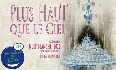 Visueel van project PLUS HAUT QUE LE CIEL  / Nuit Blanche 2016