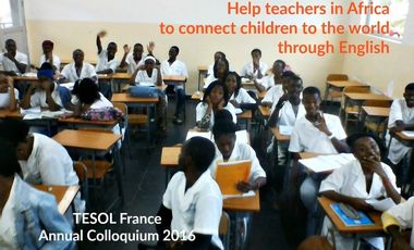 Project visual TESOL France Colloquium - Reaching out to teachers in Africa