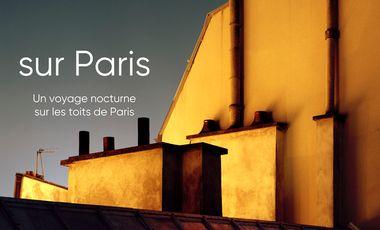 Visueel van project sur Paris - Un voyage nocturne sur les toits de la capitale