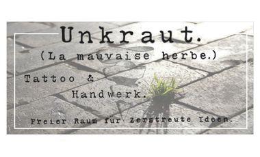 Visuel du projet Unkraut. (La mauvaise herbe.) Tattoo Atelier & Café Utopist