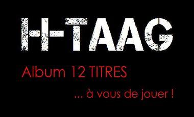 Project visual H-TAAG,  finalisation de notre album 12 titres !!