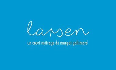 Project visual LARSEN, premier court métrage de Margot Gallimard