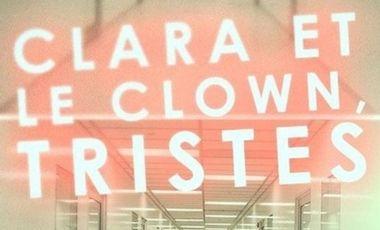 """Visueel van project Court-métrage """"Clara et le clown, tristes"""""""
