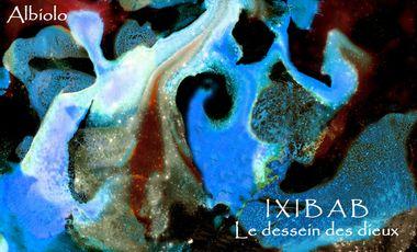 Project visual IXIBAB, le dessein des dieux