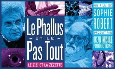 Project visual Le Phallus et le Pas tout, ou le zizi et la zézette