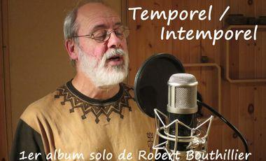 Project visual Temporel/Intemporel - 1er album solo de Robert Bouthillier