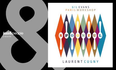 """Project visual Gil Evans Paris Workshop - Laurent Cugny """"Spoonful"""""""