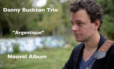 "Visueel van project Danny Buckton Trio  ""Argentique"" leur nouvel album !"