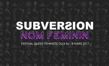 Visueel van project Festival Subversion: nom féminin