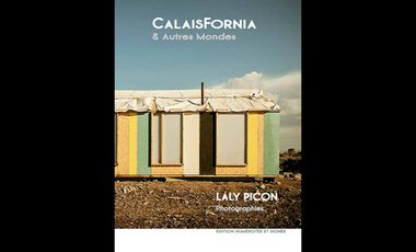 Visueel van project CALAISFORNIA - LALY PICON - LIVRE PHOTOGRAPHIQUE
