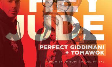 """Project visual Single -""""Hey Jude""""- Perfect Giddimani feat Tomawok"""
