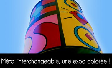 Project visual Métal interchangeable, une expo colorée !