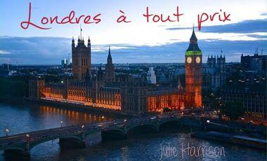"""Visuel du projet Publication de """"Londres à tout prix"""" de Julie Harrison"""