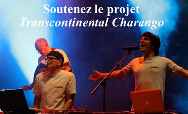 Visuel du projet Soutenez le projet Transcontinental Charango